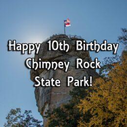 Happy Birthday Chimney Rock State Park!